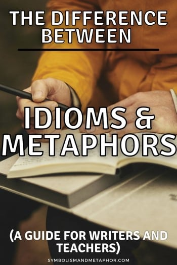 difference between idioms and metaphors
